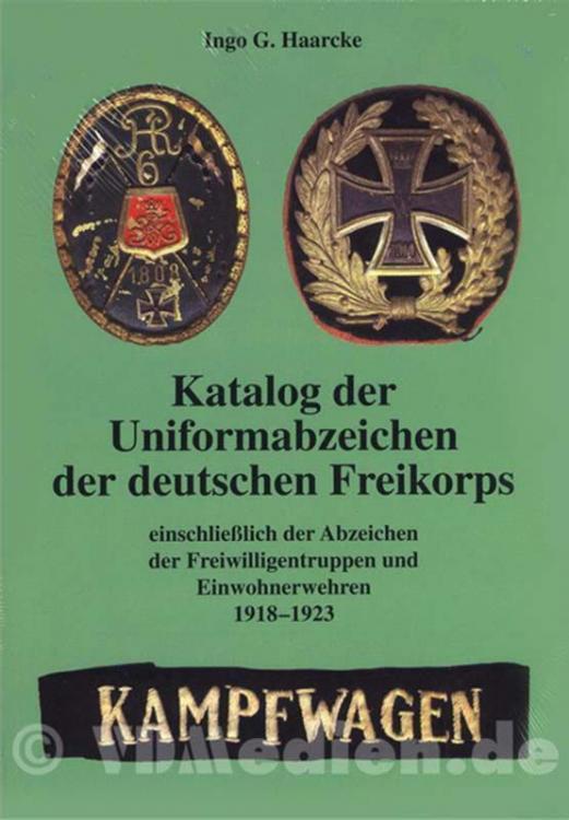 Katalog-der-Uniformabzeichen-der-deutschen-Freikorps-einschliesslich-der-Abzeichen-der-Freiwilligentruppen-und-Einwohnerwehren-1918-1923-Ingo-G-Haarcke.thumb.jpg.2f33dab7bff3e1e82cb1ab37847e6c4b.jpg